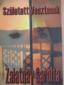 Zalatnay Sarolta - Született vesztesek [antikvár]