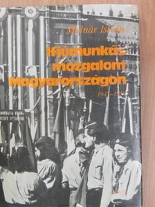 Molnár István - Ifjúmunkás-mozgalom Magyarországon (1945-1950) [antikvár]