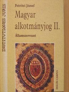 Petrétei József - Magyar alkotmányjog II. [antikvár]