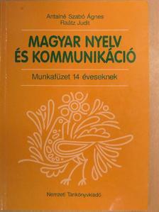 Raátz Judit - Magyar nyelv és kommunikáció - Munkafüzet 14 éveseknek [antikvár]