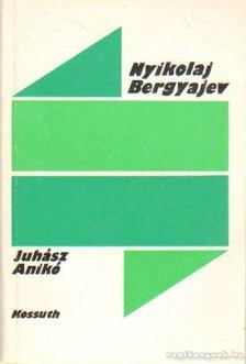 Juhász Anikó - Nyikolaj Bergyajev [antikvár]
