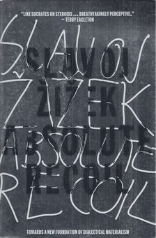 Slavoj Zizek - Absolute Recoil [antikvár]