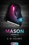 K. M. Holmes - Mason (novella) [eKönyv: epub, mobi]
