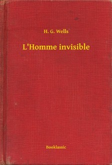 H.G. Wells - L Homme invisible [eKönyv: epub, mobi]