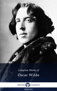 Oscar Wilde - Delphi Complete Works of Oscar Wilde (Illustrated) [eKönyv: epub, mobi]