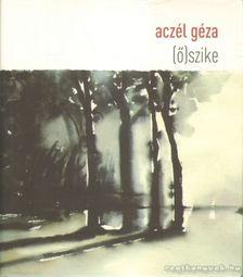 Aczél Géza - (Ő)szike [antikvár]