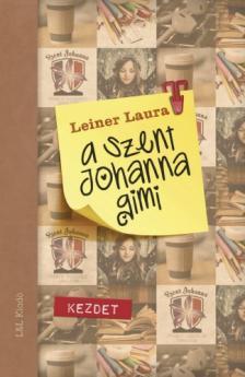 Leiner Laura - A Szent Johanna gimi 1. - Kezdet
