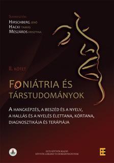 Hirschberg Jenő (szerk.), Hacki Tamás (szerk.), Mészáros Krisztina (szerk.) - Foniátria és társtudományok II. kötet