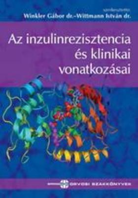Winkler Gábor, Dr. Wittmann István, Dr. - Az inzulinrezisztencia és klinikai vonatkozásai