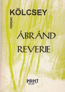 Kölcsey Ferenc - Ábránd - Reverie [antikvár]