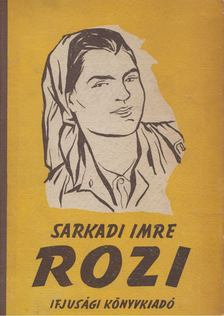 Sarkadi Imre - Rozi [antikvár]
