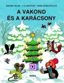 Zdenek Miler , Hana Doskocilová - A vakond és a karácsony