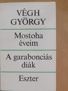 Végh György - Mostoha éveim/A garabonciás diák/Eszter [antikvár]