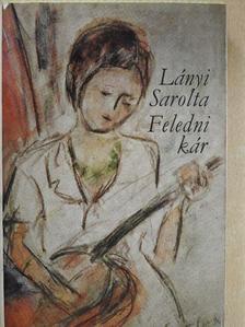 Lányi Sarolta - Feledni kár [antikvár]