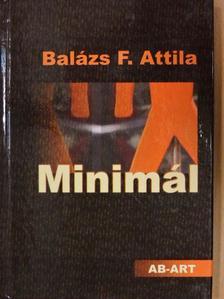 Balázs F. Attila - Minimál [antikvár]
