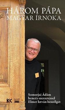 ELMER ISTVÁN - Három pápa magyar írnoka - Somorjai Ádám bencés szerzetessel Elmer István beszélget