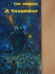 Ted Hughes - A Vasember [antikvár]