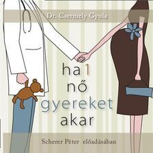Dr. Csermely Gyula - Ha 1 nő gyereket akar - Hangoskönyv ***