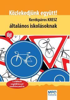 Angelika Schäfer - Michael Schneider - Martin Stei - Közlekedjünk együtt! - Kerékpáros kresz általános iskolásoknak