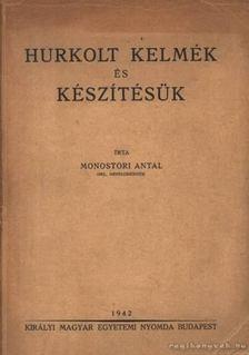 Monostori Antal - Hurkolt kelmék és készítésük [antikvár]