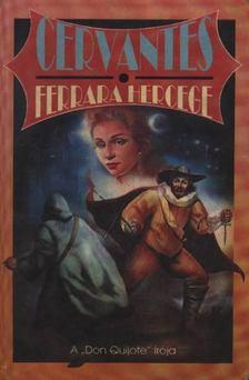 Cervantes - Ferrara hercege [antikvár]