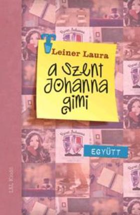 Leiner Laura - A Szent Johanna gimi 2. - Együtt