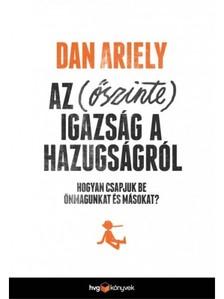 Dan Ariely - Az őszinte igazság a hazugságról [eKönyv: epub, mobi]