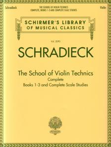 SCHRADIECK - THE SCHOOL OF VIOLIN TEHNICS. COMPLETE. BOOKS 1-3 AND COMPLETE SCALE STUDIES
