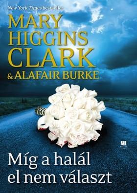 Mary Higgins Clark ,  Alafair Burke - Míg a halál el nem választ [eKönyv: epub, mobi]