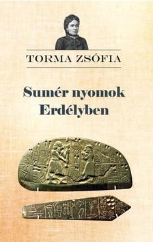 Torma Zsófia - Sumér nyomok Erdélyben