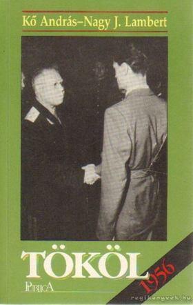 KŐ ANDRÁS - NAGY J. LAMBERT - Tököl, 1956 [antikvár]