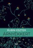 Rubin Eszter - Árnyékkert [eKönyv: epub, mobi]