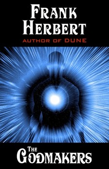 Frank Herbert - The Godmakers [eKönyv: epub, mobi]