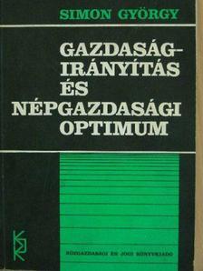 Simon György - Gazdaságirányítás és népgazdasági optimum [antikvár]