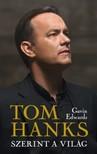 Gavin Edwards - Tom Hanks szerint a világ [eKönyv: epub, mobi]