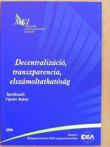 Deli Lajos - Decentralizáció, transzparencia, elszámoltathatóság [antikvár]