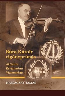 Hajnáczky Tamás - Bura Károly cigányprímás - Aktivista, revizionista, vizionarista