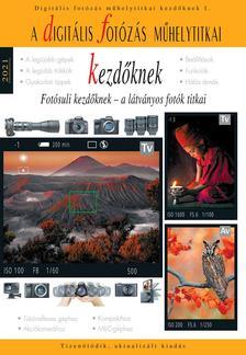 Enczi Zoltán, Richard Keating - Digitális fotózás műhelytitkai kezdőknek - 2021