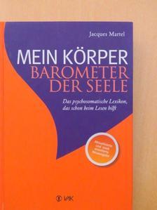 Jacques Martel - Mein Körper - Barometer der Seele [antikvár]