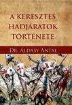 Dr. Áldásy Antal - A keresztes hadjáratok története