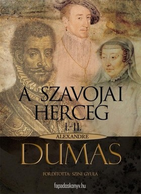 Alexandre DUMAS - A szavojai herceg 1. rész (I-II) [eKönyv: epub, mobi]