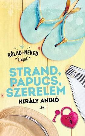 Király Anikó - Strand, papucs, szerelem - ÜKH 2018