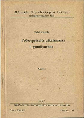 Pohl Kálmán - Fröccspréselés alkalmazása a gumiiparban [antikvár]