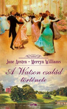 Jane Austen-Merryn Williams - A Watson család története