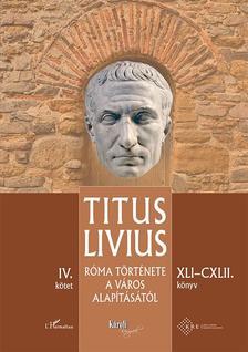 Titus Livius - Róma története a Város alapításától (XLI-CXLII. könyv) - IV. kötet