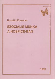 Horváth Erzsébet - Szociális munka a hospice-ban [antikvár]