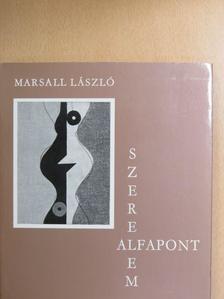Marsall László - Szerelem alfapont [antikvár]