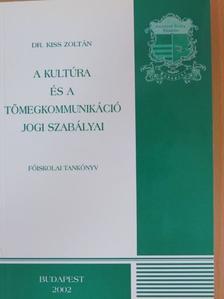 Dr. Kiss Zoltán - A kultúra és a tömegkommunikáció jogi szabályai [antikvár]
