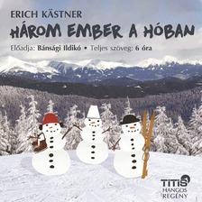 Erich Kästner - Három ember a hóban [eHangoskönyv]