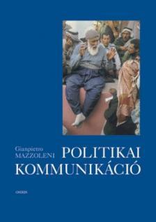 MAZZOLENI, GIANPIETRO - POLITIKAI KOMMUNIKÁCIÓ  2006-OS KIADÁS